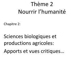 Th�me 2 Nourrir l�humanit�