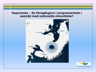 Haparanda – En föregångare i programarbete i samråd med nationella minoriteter!