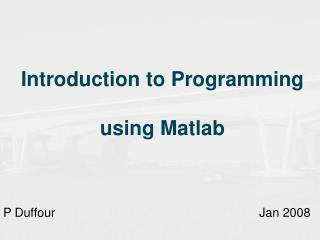 Introduction to Programming  using Matlab