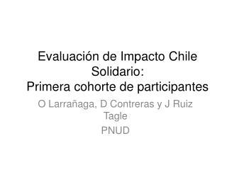 Evaluación de Impacto Chile Solidario:  Primera cohorte de participantes