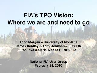 FIAs TPO Vision: Where we are and need to go