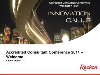 Accredited Consultant Conference 2011 – Welcome Catie Cotcher