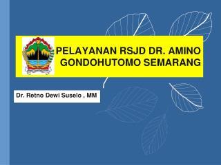 PELAYANAN RSJD DR. AMINO GONDOHUTOMO SEMARANG