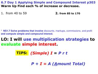 6.7 Day 1 Applying Simple and Compound Interest p303 Warm Up Find each % of increase or decrease.