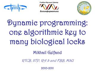 Dynamic programming: one algorithmic key to many biological locks
