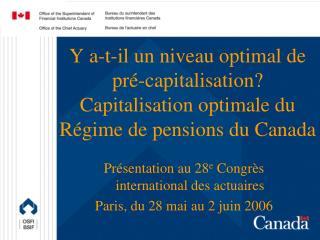 Pr�sentation au 28 e  Congr�s international des actuaires  Paris, du 28 mai au 2 juin 2006