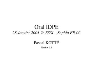 Oral IDPE 28 Janvier 2003 @ ESSI – Sophia FR-06