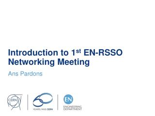 Introduction to 1 st  EN-RSSO Networking Meeting