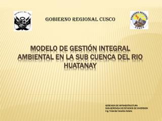 MODELO DE gestión Integral ambiental en la sub Cuenca del Rio Huatanay