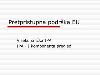 P retpristupna  podr�ka EU