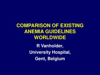 COMPARISON OF EXISTING ANEMIA GUIDELINES WORLDWIDE