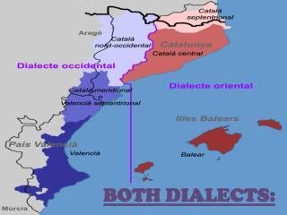 *  Català Oriental. * Català  Occidental .