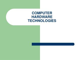 COMPUTER HARDWARE TECHNOLOGIES