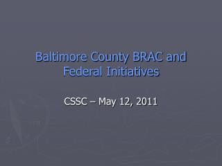 Baltimore County BRAC and Federal Initiatives