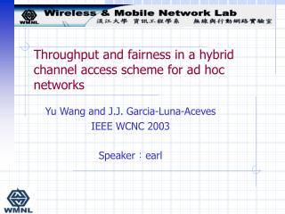 Throughput and fairness in a hybrid channel access scheme for ad hoc networks