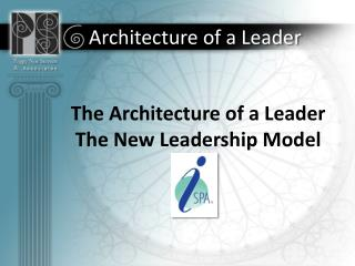 The Architecture of a Leader  The New Leadership Model