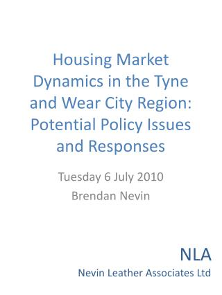 Housing Market Dynamics in the Tyne and Wear City Region: Potential Policy Issues and Responses
