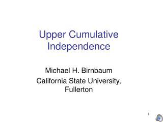 Upper Cumulative Independence