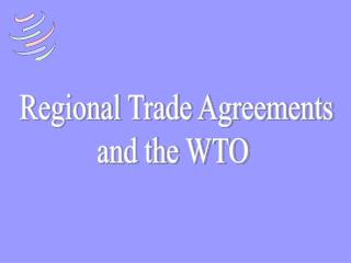 Regional Trade Agreements and the WTO