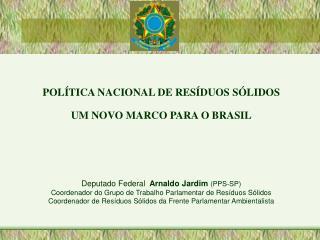 POLÍTICA NACIONAL DE RESÍDUOS SÓLIDOS UM NOVO MARCO PARA O BRASIL