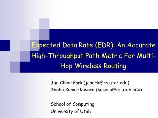 Expected Data Rate (EDR): An Accurate High-Throughput Path Metric For Multi-Hop Wireless Routing