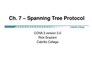 Ch. 7 – Spanning Tree Protocol