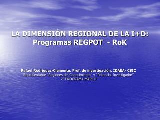 LA DIMENSIÓN REGIONAL DE LA I+D: Programas REGPOT  -  RoK