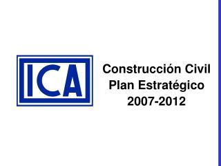 Construcción Civil Plan Estratégico 2007-2012