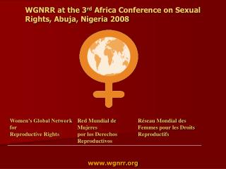 WGNRR at the 3 rd  Africa Conference on Sexual Rights, Abuja, Nigeria 2008