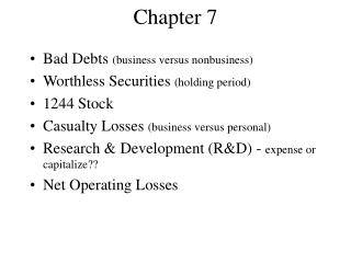 Bad Debts business versus nonbusiness Worthless Securities holding period 1244 Stock Casualty Losses business versus per
