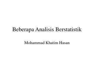 Beberapa Analisis Berstatistik