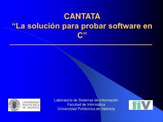 """CANTATA """"La solución para probar software en C"""""""