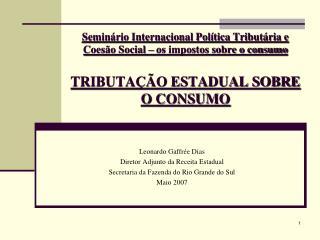 Leonardo Gaffrée Dias Diretor Adjunto da Receita Estadual