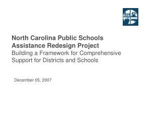 North Carolina Public Schools Assistance Redesign Project Building a Framework for Comprehensive
