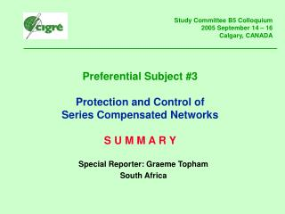 Preferential Subject #3 Protection and Control of  Series Compensated Networks S U M M A R Y
