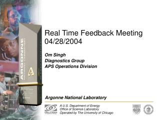 Real Time Feedback Meeting 04/28/2004