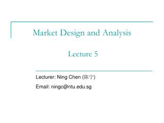 Market Design and Analysis  Lecture 5