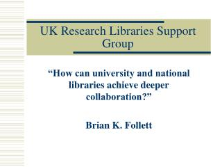UK Research Libraries Support Group