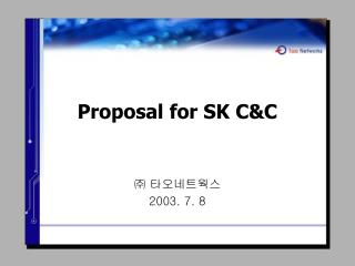 Proposal for SK C&C