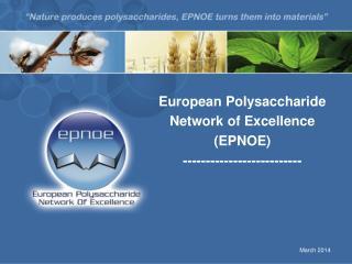 European Polysaccharide Network of Excellence (EPNOE)  --------------------------