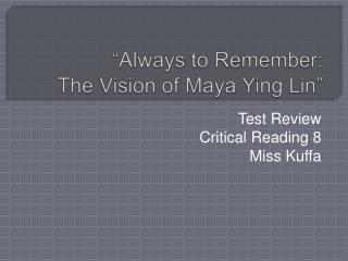 Always to Remember:  The Vision of Maya Ying Lin