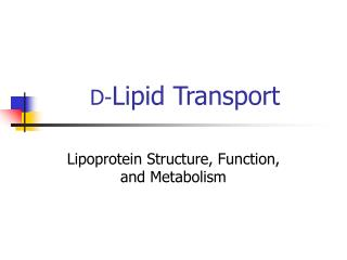 D- Lipid Transport