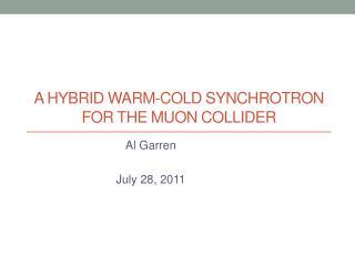 A HYBRID WARM-COLD SYNCHROTRON FOR THE MUON COLLIDER