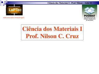 Ci�ncia dos Materiais I Prof. Nilson C. Cruz