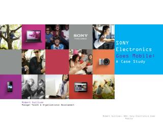 SONY Electronics  Goes Mobile:  A Case Study