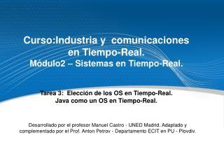 Curso:Industria y  comunicaciones en Tiempo-Real. Módulo2 – Sistemas en Tiempo-Real.