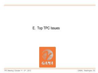 E.  Top TPC Issues