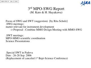 3 rd  MPO-SWG Report (M. Kato & H. Hayakawa) Focus of SWG and SWT (suggestion)  [by Rita Schulz]