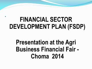 FINANCIAL SECTOR DEVELOPMENT PLAN (FSDP)