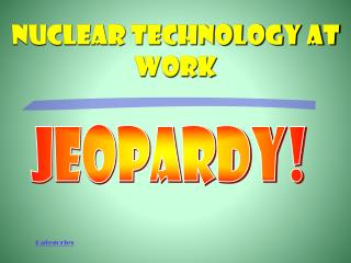 Nuclear technology at work